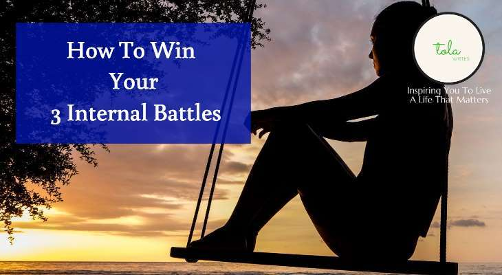 How To Win Your 3 Internal Battles