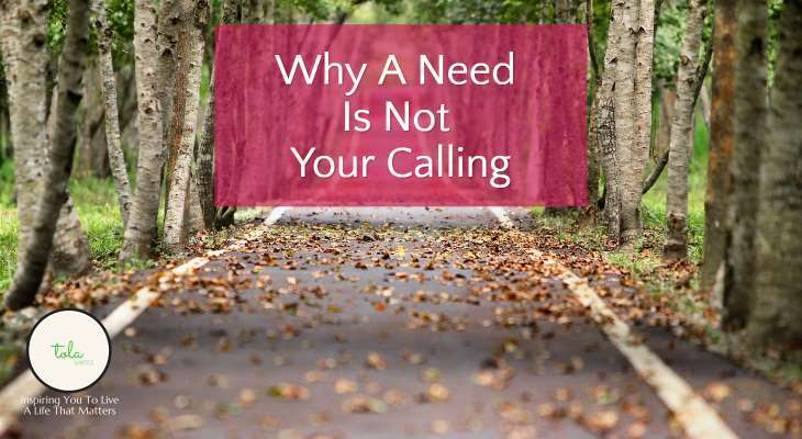 Why A Need Is Not Your Calling