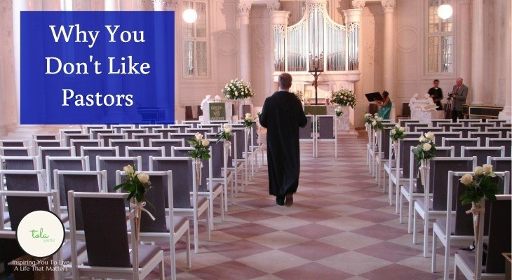 Why You Don't Like Pastors