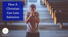 How A Christian Can Lose Salvation