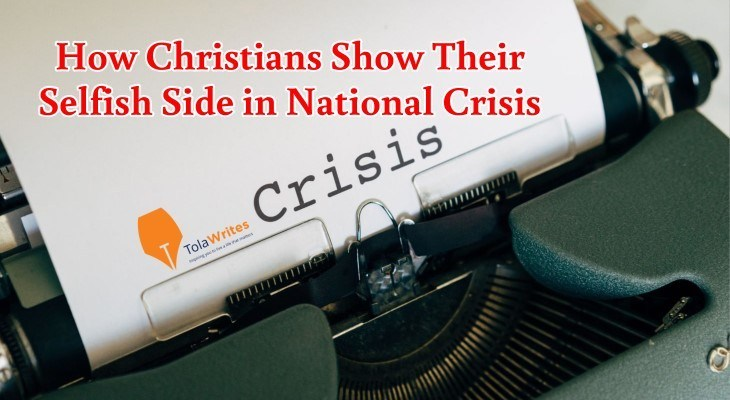 How Christians Show Their Selfish side in National Crisis