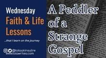 A Peddler of a Strange Gospel