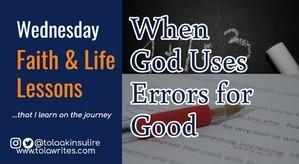 When God Uses Errors for Good
